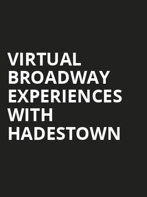 Virtual Broadway Experiences with HADESTOWN, Virtual Experiences for London, London